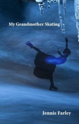 My Grandmother Skating