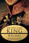 The Nine Week King