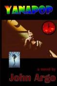 Yanapop: A Streamlined Doomsday Machine Thriller