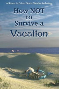 How Not to Survive a Vacation