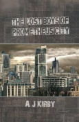 The Lost Boys of Prometheus City