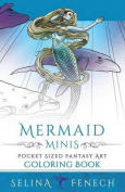 Mermaid Minis - Pocket Sized Fantasy Art Coloring Book