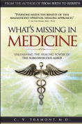 What's Missing in Medicine