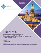 Iticse 16 Innovation & Technology in Computer Science Education Conference