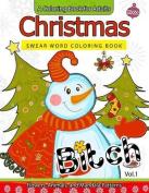 Christmas Swear Word Coloring Book Vol.1