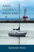 Anos Vienen y Anos Van [Spanish]