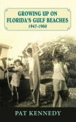Growing Up on Florida's Gulf Beaches 1947-1960
