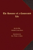 The Romance of a Consecrated Life