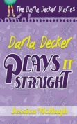 Darla Decker Plays It Straight