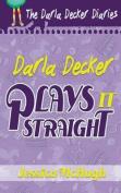 Darla Decker Plays It Straight