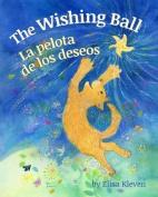 The Wishing Ball / La Pelota de Los Deseos