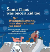 Santa Claus Was Once a Kid Too / German Edition [Large Print]