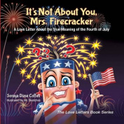 Itas Not about You, Mrs. Firecracker