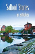 Salford Stories: An Anthology