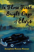 In Those First Bright Days of Elvis