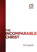 The Incomparable Christ (426)
