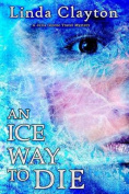 An Ice Way to Die