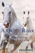 A Quiet Roar