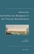 Beitrage Zur Geschichte Des Bergbaus in Der Provinz Brandenburg [GER]