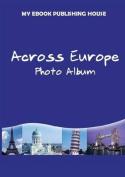 Across Europe - Photo Album