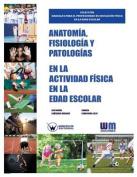 Anatomia, Fisiologia y Patologias En La Actividad Fisica En La Edad Escolar [Spanish]