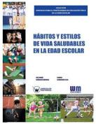 Habitos y Estilos de Vida Saludables En La Edad Escolar [Spanish]