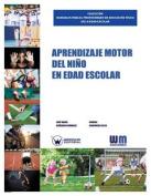 Aprendizaje Motor del Nino En Edad Escolar [Spanish]