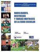 Habilidades, Destrezas y Tareas Motrices En La Edad Escolar [Spanish]