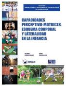 Capacidades Perceptivo Motrices, Esquema Corporal y Lateralidad En La Infancia [Spanish]