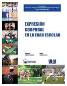 Expresion Corporal En La Edad Escolar [Spanish]