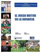 El Juego Motor En La Infancia [Spanish]