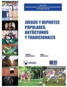 Juegos y Deportes Populares, Autoctonos y Tradicionales [Spanish]