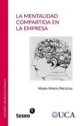 La Mentalidad Compartida En La Empresa [Spanish]