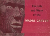 The Life and Work of the Maori Carver [Paperback]