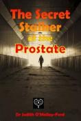 The Secret Stalker of the Prostate