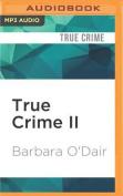 True Crime II [Audio]
