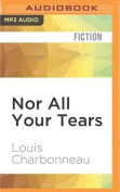 Nor All Your Tears [Audio]