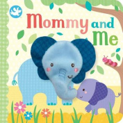 Mommy and Me [Board book]