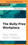The Bully-Free Workplace [Audio]