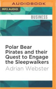 Polar Bear Pirates and Their Quest to Engage the Sleepwalkers [Audio]