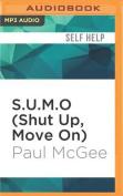 S.U.M.O (Shut Up, Move On) [Audio]