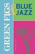 Green Figs & Blue Jazz