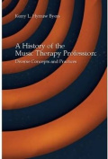 A History of the Music Therapy Profession