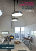 A Domestic Client's Guide to Engaging an Architect