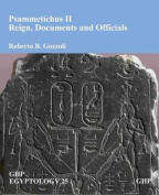 Psammetichusii, Reign, Documents and Officials