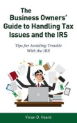 The Business Owners' Guide to Handling Tax Issues and the IRS