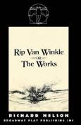 """Rip Van Winkler, or """"The Works"""""""