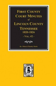 Lincoln County, Tennessee, 1820-1826, First County Court Minutes.