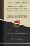 A Brief Account of the Shaws Water Scheme, and Present State of the Works