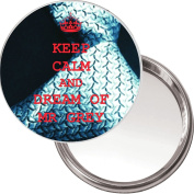Unique Button Mirror 50 Shades of Grey. Keep Calm and Dream of Mr Grey ...
